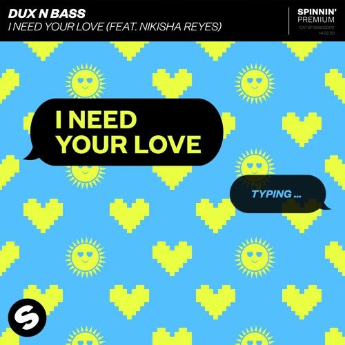 Dux n Bass - I Need Your Love (feat. Nikisha Reyes) [OUT NOW]