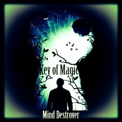 Mind Destroyer - Key Of Magic
