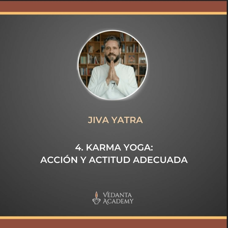 4. Karma Yoga: acción y actitud adecuada