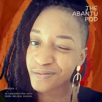 #AbantuPod 4 - In conversation with Shiba Melissa Mazaza