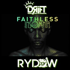 Faithless -  Insomnia - DRIFT & RyDOW (REMAKE FREE DOWNLOAD)