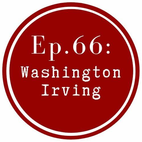 Get Lit Episode 66: Washington Irving