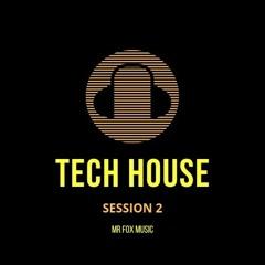 Mr Fox Music - Tech House Session #02