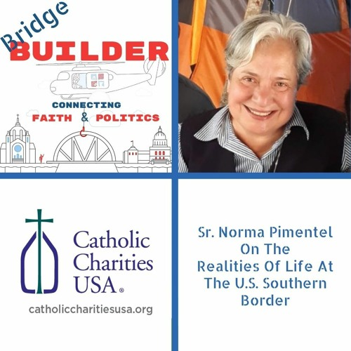 Sr. Norma Pimentel On The Realities Of Life At  The U.S. Southern Border