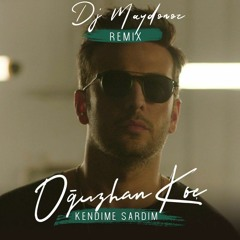 Oguzhan Koc Kendime Sardim (DJ Maydonoz Remix)