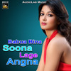 Download Babua Bina Soona Lage Angna Mp3
