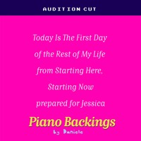 Today Is The First Day Of The Rest Of My Life - Starting Here, Starting Now For Jessica