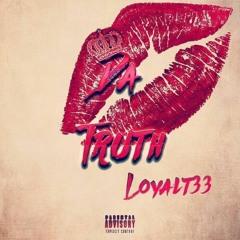 Loyal T33-Da Truth.mp3