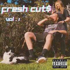 Fresh Cut$ Vol. 1