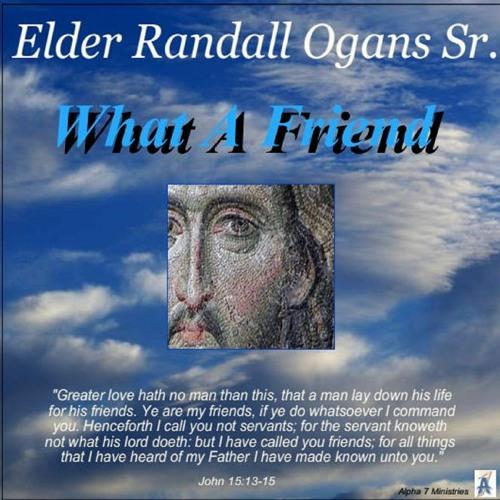 elder-randall-ogans-sr-what-a-friend