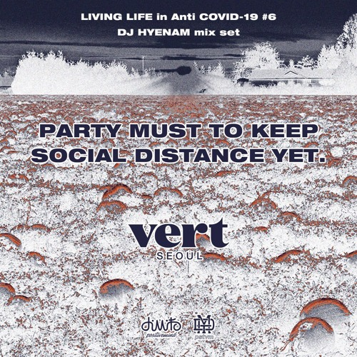 VERT SEOUL LIVING LIFE in Anti COVID-19 #6 DJ HYENAM mix set