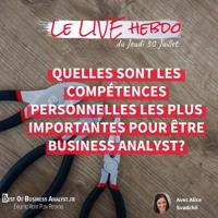 Quelles sont les compétences personnelles les plus importantes pour être business analyst?