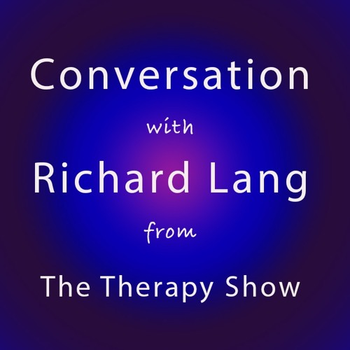 Conversation with Richard Lang from The Therapy Show podcast