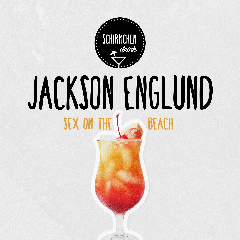 Sex On The Beach | Jackson Englund