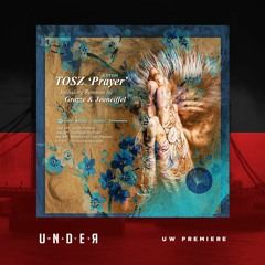 PREMIERE: TOSZ - Prayer (GRAZZE Remix) [Redolent]