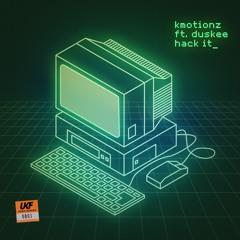 K Motionz - Hack It (ft. Duskee)