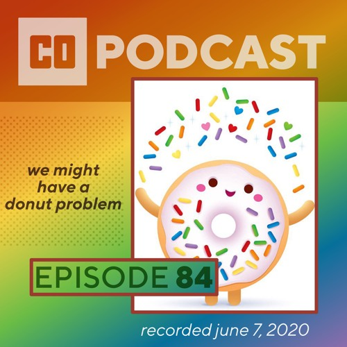 Episode 84:  We Might Have A Donut Problem