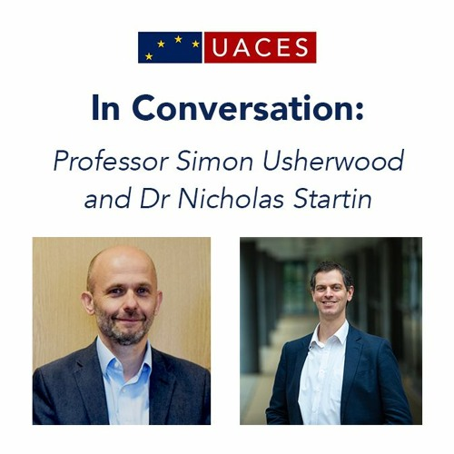 In Conversation with Professor Simon Usherwood and Dr Nicholas Startin