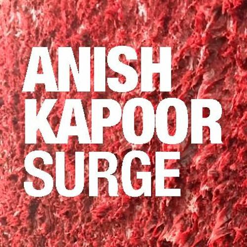 ANISH KAPOOR. SURGE