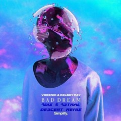 Vodenik & Kelsey Ray - Bad Dream (ADIX & Astral Descent Remix) [FREE DOWNLOAD]