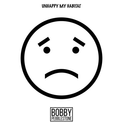 Unhappy My Habitat
