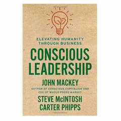 Podcast 819 - Conscious Leadership: Elevating Humanity Through Business with Carter Phipps