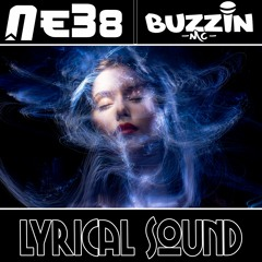 Ne38 Feat Buzzin MC - Lyrical Sound