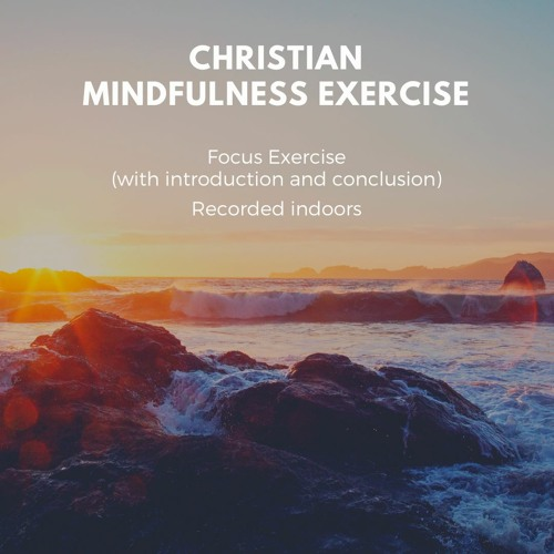 Christian Mindfulness Focus Exercise