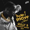 Flipp Dinero - How I Move feat. Lil Baby (Gully B 'Blahdaff Nation' Edit)