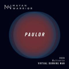 Paulor - Mayan Warrior - Virtual Burning Man 2020