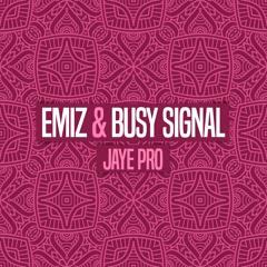 Emiz & Busy Signal - Jaye Pro [Evidence Music]