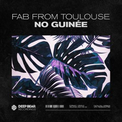 Fab From Toulouse - No Guinée