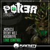 Download Meduza x Becky Hill x Goodboys - Lose Control (Poker Remix) FREE DOWNLOAD Mp3