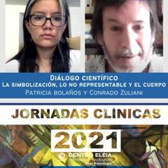Diálogo La simbolización, lo no representable y el cuerpo. Patricia Bolaños y Conrado Zuliani