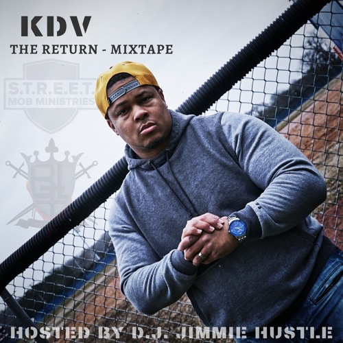 The Return Mixtape - Hosted By D.J. Jimmie Hustle