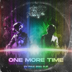 Daft Punk - One More Time (Cytrax 2K21 Flip)