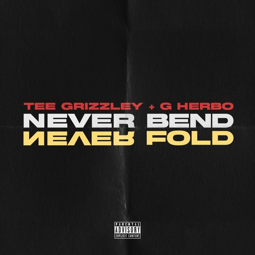 Never Bend Never Fold (Feat. G Herbo)