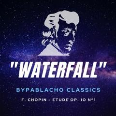 """ByPablacho (B)eats #4   """"WATERFALL"""" - F. Chopin, Étude Op.10 nº 1 (REMIX)"""
