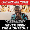 Never Seen The Righteous (Performance Track In Key Of C# Without Background Vocals)