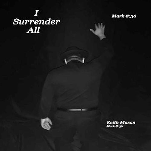 Keith Mason : I Surrender All