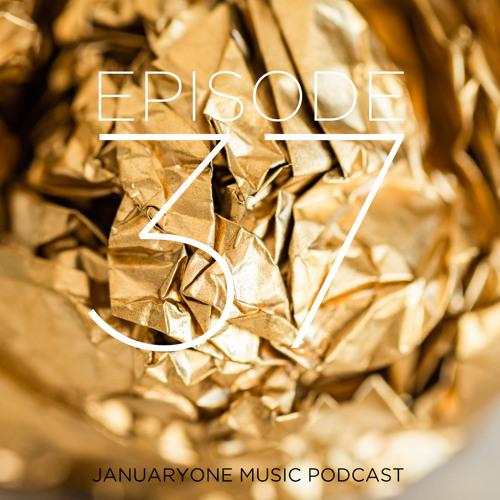 JanuaryOne Music Podcast - Episode 37
