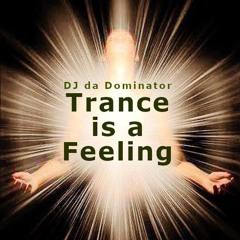 DJ da Dominator - Trance is a Feeling