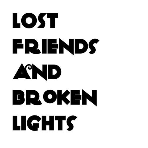 Lost Friends And Broken Lights