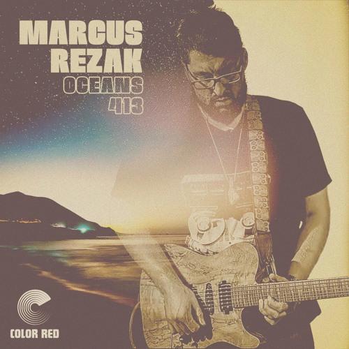 """Marcus Rezak - """"Oceans 413""""   Color Red Music"""