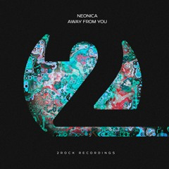 Neonica - Away From You (OUT NOW)