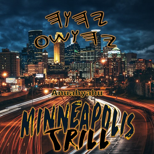 Anuahyahu - Minneapolis Trill