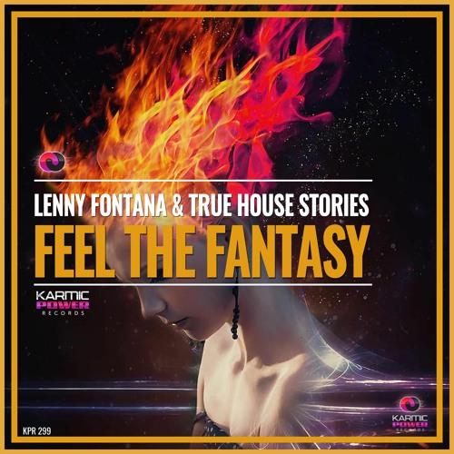 Lenny Fontana & True House Stories - Feel The Fantasy (Original Mix)