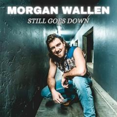 Morgan Wallen - Still Goes Down (Unreleased)