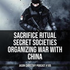 Podcast #105 - Jason Christoff - Secret Societies Organizing War Between China and The US