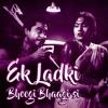 Download Ek Ladki Bheegi Bhaagi Si Mp3